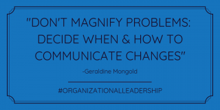 Don't Magnify Problems Organizational Leadership